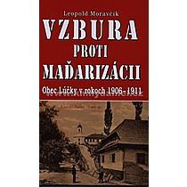 Leopold Moravčík Vzbura proti maďarizácii
