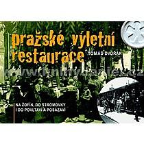 Tomáš Dvořák Pražské výletní restaurace