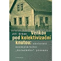 Jiří Urban Venkov pod kolektivizační knutou