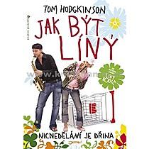 Tom Hodgkinson Jak být líný