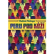 Vladimír Plešinger Peru pod kůží