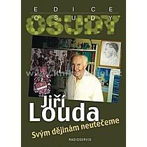 Jiří Louda Svým dějinám neutečeme
