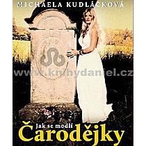 Michaela Kudláčková Jak se modlí čarodějky