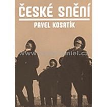 Pavel Kosatík České snění