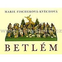 Marie Fischerová Kvěchová Betlém