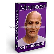Sri Chinmoy Moudrost Sri Chinmoye