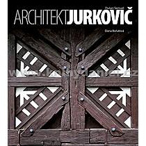 Dana Bořutová Architekt Dušan Samuel Jurkovič