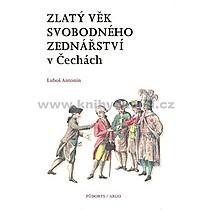Luboš Antonín Zlatý věk svobodného zednářství v Čechách