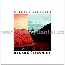 Michael Niemeyer Banská Štiavnica