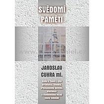 Jaroslav Cuhra ml Svědomí paměti