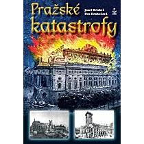 Josef Hrubeš Pražské katastrofy