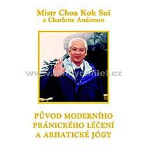 Kok Sui Choa Původ moderního pránického léčení a arhatické jógy