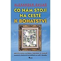 Alexander Svijaš Co nám stojí na cestě k bohatství