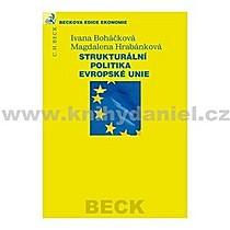 Ivana Magdalena Boháčková Hrabánková Strukturální politika Evropské unie