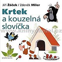 Zdeněk Jiří Miler Žáček Krtek a kouzelná slovíčka
