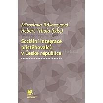 Miroslava Robert Rakoczyová Trbola Sociální integrace přistěhovalců v České republice