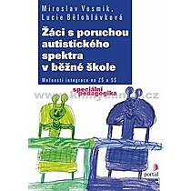 Miroslav Lucie Vosmik Bělohlávková Žáci s poruchou autistického spektra v běžné škole