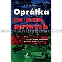 Roman Cílek Oprátka za osm mrtvých