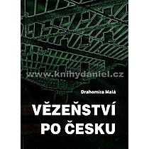 Drahomíra Malá Vězeňství po česku