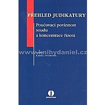 Karel Svoboda Přehled judikatury Poučovací povinnost soudu a koncentrace řízení