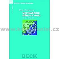 Petr Sedláček Mezinárodní měnový fond ve 21 století