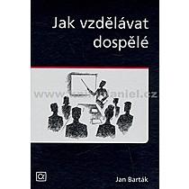 Jan Barták Jak vzdělávat dospělé