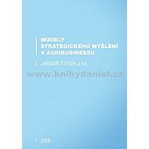 Jaromír a kol Štůsek Modely strategického myšlení v agribusinessu