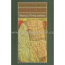 Jozef Ondrej Markuš Biblické ženy Starej a Novej zmluvy