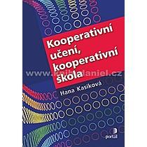 Hana Kasíková Kooperativní učení kooperativní škola