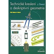 J Švercl Technické kreslení a deskriptivní geometrie
