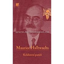 Maurice Halbwachs Kolektivní paměť