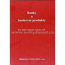 Bohuslav Sekerka Banky a bankovní produkty
