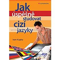 Ivan Kupka Jak úspěšně studovat cizí jazyky
