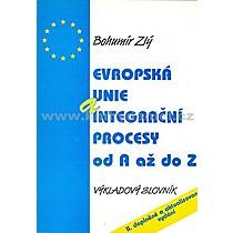 Bohumír Zlý Evropská unie a integrační procesy od A do Z