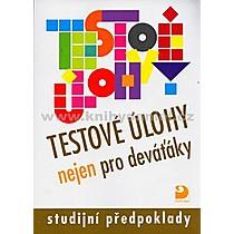 Jana Moravcová Testové úlohy nejen pro deváťáky