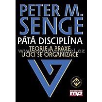Peter M Senge Pátá disciplína