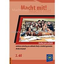 Kolektiv autorů Macht mit! Kniha pro učitele 2 díl