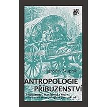 Jaroslav Skupník Antropologie příbuzenství