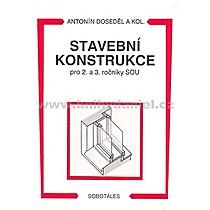 Antonín Doseděl Stavební konstrukce pro 2 a 3 ročník SOU