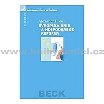 Alexandr Hobza Evropská unie a hospodářské reformy