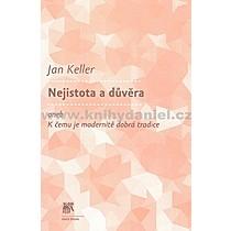 Jan Keller Nejistota a důvěra