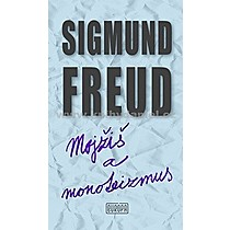 Sigmund Freud Mojžiš a monoteizmus