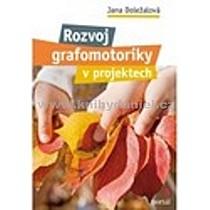 Jana Doležalová Rozvoj grafomotoriky v projektech