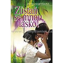 Petra Martišková Zůstaň se mnou lásko!