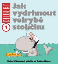 Jak vydrhnout velrybě stoličku - Dilbert