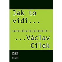 Václav Cílek Jak to vidí Václav Cílek