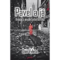 Dan Vyleta Pavel a já