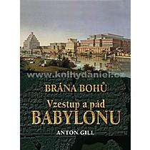 Anton Gill Vzestup a pád Babylonu