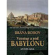 Anton Gill Vzostup a pád Babylonu