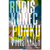 Jaroslav Rudiš Konec punku v Helsinkách